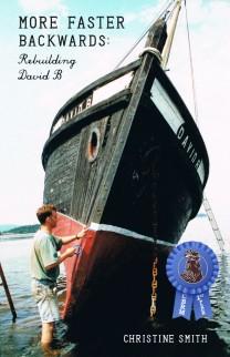Award Winning Book - More Faster Backwards: Rebuilding David B by Christine Smith